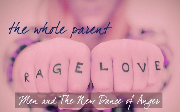 Read more about the article The New Dance of Anger: Men and Our Legacy (part 2)