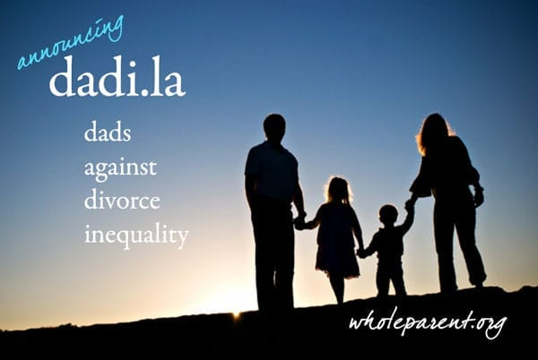 Read more about the article I Am a Dad's Rights Advocate: DADI (Dads Against Divorce Inequality)